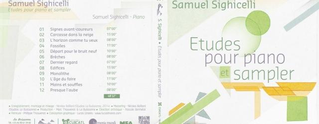 "Samuel Sighicelli : ""Etudes pour piano et sampler"" Sortie 2015"