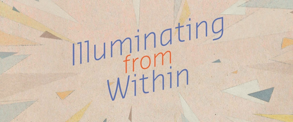 05 | Illuminating from within
