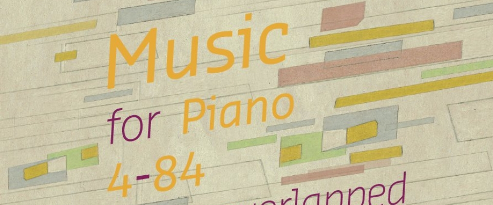06 | Music for Piano 4-84 Overlapped